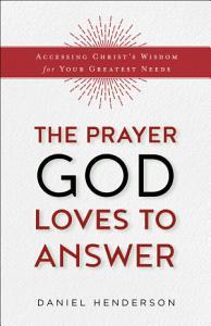 The Prayer God Loves to Answer