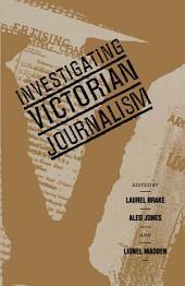 Investigating Victorian Journalism