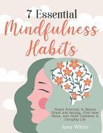 7 Essential Mindfulness Habits