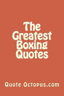 The Greatest Boxing Quotes