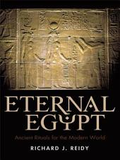 Eternal Egypt: Ancient Rituals for the Modern World