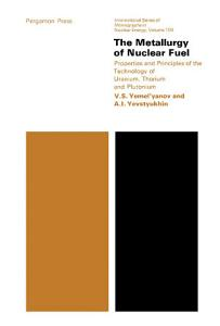 The Metallurgy of Nuclear Fuel