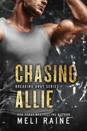 Chasing Allie (Breaking Away #2) (Romantic Suspense) (MC Romance)