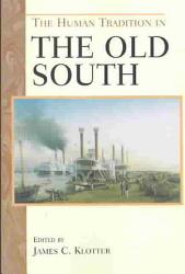The Human Tradition In The Old South Book PDF