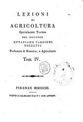 Lezioni di agricoltura specialmente Toscana del dottore Ottaviano Targioni Tozzetti professore di Botanica, e Agricoltura tomo 1.[-6]: Volume 4