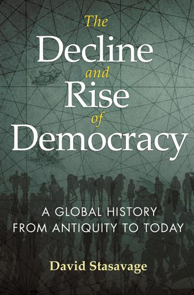Download The Decline and Rise of Democracy Book