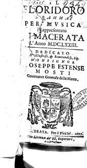 Il Floridoro dramma per musica rappresentato in Macerata l'anno 1673. Dedicato all'illustriss. ... Gioseppe Estense Mosti ..