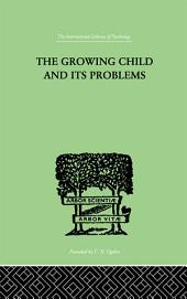The Growing Child And Its Problems