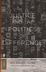 Justice And The Politics Of Difference Book PDF