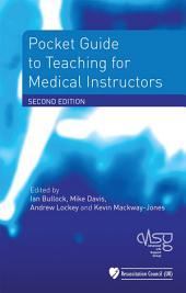 Pocket Guide to Teaching for Medical Instructors: Edition 2