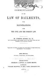 Commentaries on the law of bailments: with illustrations from the civil and foreign law