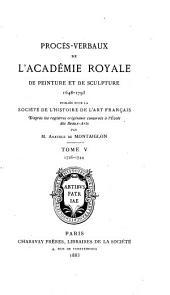Procès-verbaux de l'Académie royale de peinture et de sculpture, 1648-1793: Volume5