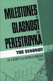 Milestones in Glasnost and Perestroyka: The economy