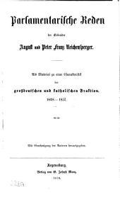 Parlamentarische Reden der Gebrüder August und Peter Franz Reichensperger: Als material zu einer Charakteristik der grossdeutschen und katholischen Fraktion, 1848-1857