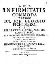 Infirmitatis commoda