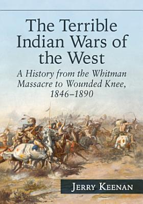The Terrible Indian Wars of the West PDF