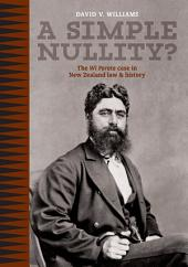 A Simple Nullity?: The Wi Parata Case in New Zealand Law & History