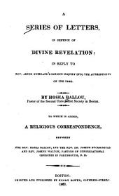 A Series of Letters in Defence of Divine Revelation: In Reply to Rev. Abner Kneeland's Inquiry Into the Authenticity of the Same ; to which is Added a Religious Correspondence Between Hosea Ballou and Joseph Buckminster and Joseph Walton