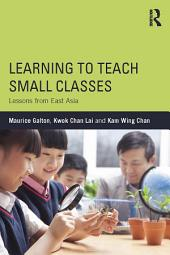 Learning to Teach Small Classes: Lessons from East Asia