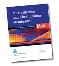 Microfiltration and Ultrafiltration Membranes for Drinking Water (M53)