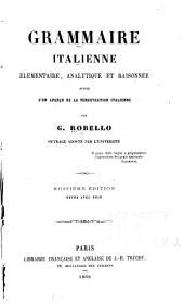 Grammaire italienne: élémentire, analytique et raisonée suive d'un aperçu de le versification italienne