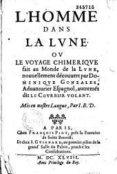 L' Homme dans la lune, ou le Voyage chimérique fait au monde de la lune, nouvellement découvert par Dominique Gonzales... [Francis Godwin], mis en nostre langue par I. B. D. [Jean Baudoin]