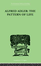 Alfred Adler: The Pattern of Life