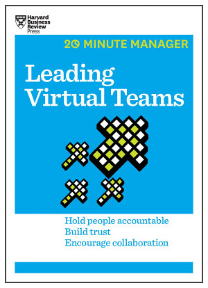 Leading Virtual Teams  HBR 20 Minute Manager Series