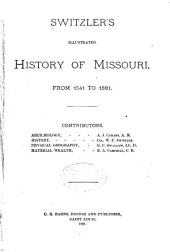 Switzler's Illustrated History of Missouri, from 1541 to 1881