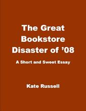 The Great Bookstore Disaster of '08 (Humor, Essay)