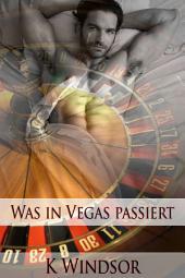 Was in Vegas passiert: Eine erotische Gay Fantasie