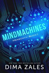 Mindmachines (Mensch++ Buch 1)