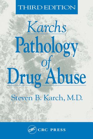 Karch s Pathology of Drug Abuse PDF