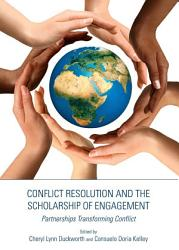Conflict Resolution And The Scholarship Of Engagement Book PDF