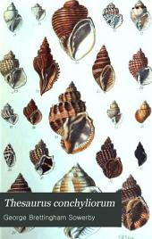 Thesaurus conchyliorum, or Monographs of genera of shells: Volume 2