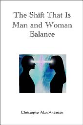 The Shift That Is Man and Woman Balance