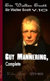 Guy Mannering, Complete: Scott's Works Vol.10