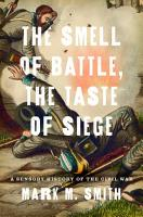 The Smell of Battle  the Taste of Siege PDF