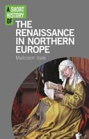 A Short History of the Renaissance in Northern Europe PDF