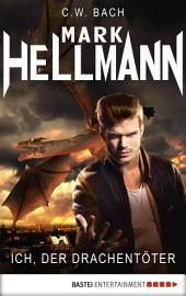 Mark Hellmann 18: Ich, der Drachentöter