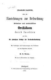 Charles Darwin über die Einrichtungen zur Befruchtung Britischer und ausländischer Orchideen durch Insekten und über die günstigen Erfolge der Wechselbefruchtung