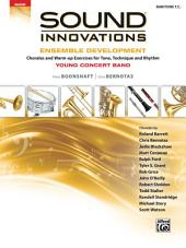 Sound Innovations for Concert Band: Ensemble Development for Young Band - Baritone T.C.: Chorales and Warm-up Exercises for Tone, Technique, and Rhythm