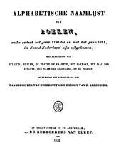 Alphabetische naamlijst van boeken: welke sedert het jaar 1790 tot en met het jaar 1832, in Noord-Nederland zijn uitgekommen, met aanduiding van het getal deelen, de platen en kaarten, het formaat, het jaar der uitgave, den naam des eigenaars, en de prijzen; strekkende ten vervolge op het Naamregister van Nederdeuitsche boeken van R. Arrenberg