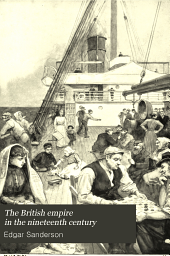 The British Empire in the Nineteenth Century: Its Progress and Expansion at Home and Abroad, Comprising a Description and History of the British Colonies and Dependencies, Volume 5