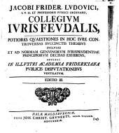 Jacobi Frider. Lvdovici ... Collegivm Ivris Fevdalis
