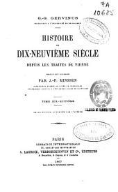 Histoire du dix-neuvième siècle depuis les traités de Vienne: Volumes18à19