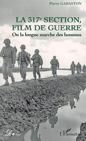 La 317è section, film de guerre: Ou la longue marche des hommes