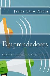 Emprendedores La Aventura de Crear tu Propio Camino