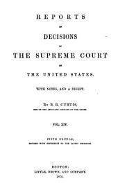 Reports of Decisions in the Supreme Court of the United States: With Notes, and a Digest, Volume 14