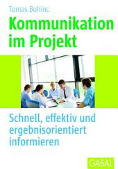 Kommunikation im Projekt: Schnell, effektiv und ergebnisorientiert informieren